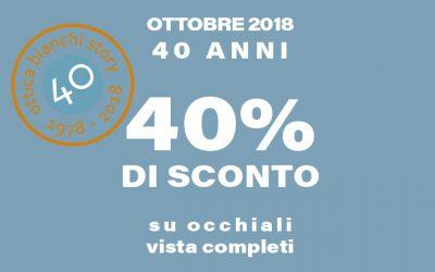 Ottica Bianchi 40 anni = 40% di sconto